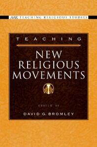 Foto Cover di Teaching New Religious Movements, Ebook inglese di David G. Bromley, edito da Oxford University Press