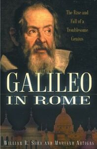 Ebook in inglese Galileo in Rome: The Rise and Fall of a Troublesome Genius Artigas, Mariano , Shea, William R.