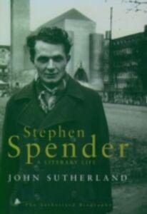 Ebook in inglese Stephen Spender: A Literary Life Sutherland, John