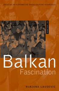 Ebook in inglese Balkan Fascination: Creating an Alternative Music Culture in America Includes CD/DVD Lausevic, Mirjana