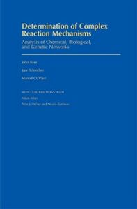 Ebook in inglese Determination of Complex Reaction Mechanisms: Analysis of Chemical, Biological, and Genetic Networks Ross, John , Schreiber, Igor , Vlad, Marcel O.