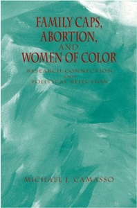 Ebook in inglese Family Caps, Abortion and Women of Color: Research Connection and Political Rejection Camasso, Michael