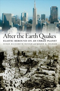 Ebook in inglese After the Earth Quakes: Elastic Rebound on an Urban Planet Bilham, Roger G. , Hough, Susan Elizabeth