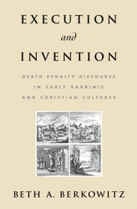 Ebook in inglese Execution and Invention: Death Penalty Discourse in Early Rabbinic and Christian Cultures Berkowitz, Beth A.