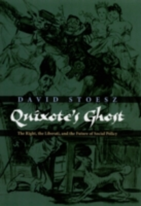 Ebook in inglese Quixotes Ghost: The Right, the Liberati, and the Future of Social Policy Stoesz, David