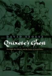 Quixotes Ghost: The Right, the Liberati, and the Future of Social Policy