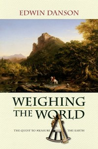 Ebook in inglese Weighing the World: The Quest to Measure the Earth Danson, Edwin