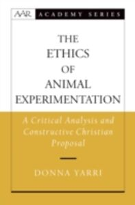 Ebook in inglese Ethics of Animal Experimentation: A Critical Analysis and Constructive Christian Proposal Yarri, Donna