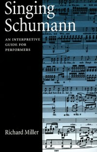 Ebook in inglese Singing Schumann: An Interpretive Guide for Performers Miller, Richard
