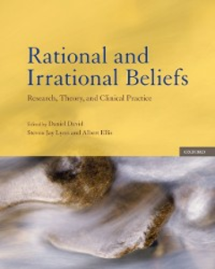 Ebook in inglese Rational and Irrational Beliefs: Research, Theory, and Clinical Practice David, Daniel , Ellis, Albert , Lynn, Steven Jay