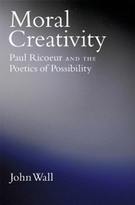 Ebook in inglese Moral Creativity: Paul Ricoeur and the Poetics of Possibility Wall, John