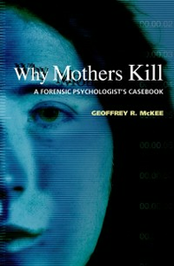 Ebook in inglese Why Mothers Kill: A Forensic Psychologists Casebook McKee, Geoffrey R.