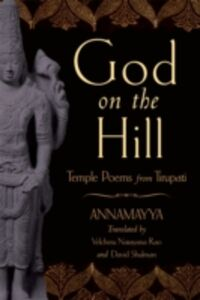 Ebook in inglese God on the Hill: Temple Poems from Tirupati Annamayy, nnamayya