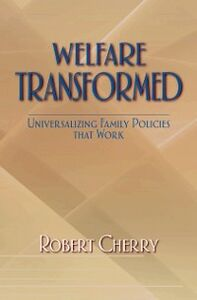 Foto Cover di Welfare Transformed: Universalizing Family Policies That Work, Ebook inglese di Robert Cherry, edito da Oxford University Press