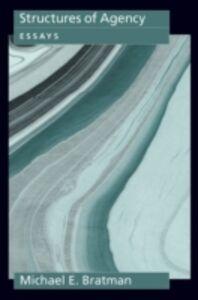 Foto Cover di Structures of Agency: Essays, Ebook inglese di Michael E. Bratman, edito da Oxford University Press