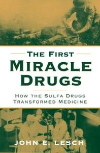 Ebook in inglese First Miracle Drugs: How the Sulfa Drugs Transformed Medicine