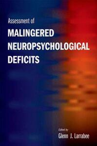 Foto Cover di Assessment of Malingered Neuropsychological Deficits, Ebook inglese di Glenn J. Larrabee, edito da Oxford University Press