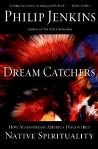 Ebook in inglese Dream Catchers: How Mainstream America Discovered Native Spirituality Jenkins, Philip