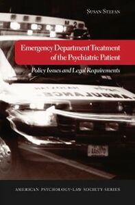 Ebook in inglese Emergency Department Treatment of the Psychiatric Patient: Policy Issues and Legal Requirements Stefan, Susan