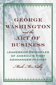 Ebook in inglese George Washington and the Art of Business: The Leadership Principles of Americas First Commander-in-Chief McNeilly, Mark