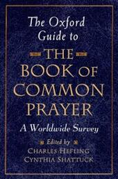 Oxford Guide to The Book of Common Prayer: A Worldwide Survey