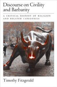 Foto Cover di Discourse on Civility and Barbarity, Ebook inglese di Timothy Fitzgerald, edito da Oxford University Press