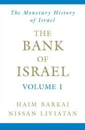 Bank of Israel: Volume 1: A Monetary History