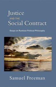 Foto Cover di Justice and the Social Contract: Essays on Rawlsian Political Philosophy, Ebook inglese di Samuel Freeman, edito da Oxford University Press