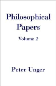 Foto Cover di Philosophical Papers: Volume Two, Ebook inglese di Peter Unger, edito da Oxford University Press