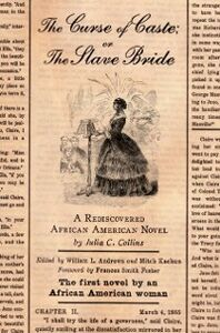 Ebook in inglese Curse of Caste; or The Slave Bride: A Rediscovered African American Novel by Julia C. Collins Collins, Julia C.