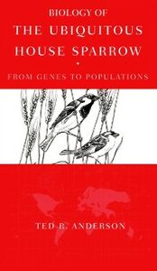 Foto Cover di Biology of the Ubiquitous House Sparrow: From Genes to Populations, Ebook inglese di Ted R. Anderson, edito da Oxford University Press