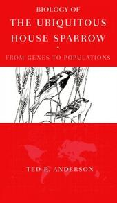 Biology of the Ubiquitous House Sparrow: From Genes to Populations