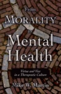 Ebook in inglese From Morality to Mental Health: Virtue and Vice in a Therapeutic Culture Martin, Mike W.