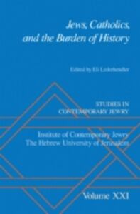 Ebook in inglese Jews, Catholics, and the Burden of History -, -