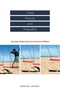 Foto Cover di Child Poverty and Inequality: Securing a Better Future for Americas Children, Ebook inglese di  edito da Oxford University Press