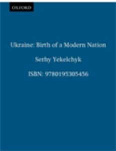 Ebook in inglese Ukraine: Birth of a Modern Nation Yekelchyk, Serhy