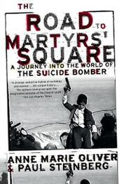 Road to Martyrs Square: A Journey into the World of the Suicide Bomber