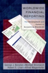 Ebook in inglese Worldwide Financial Reporting: The Development and Future of Accounting Standards Benston, George J. , Bromwich, Michael , Litan, Robert E.