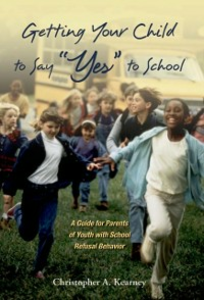 Ebook in inglese Getting Your Child to Say Yes to School: A Guide for Parents of Youth with School Refusal Behavior Kearney, Christopher