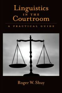 Ebook in inglese Linguistics in the Courtroom: A Practical Guide Shuy, Roger W.
