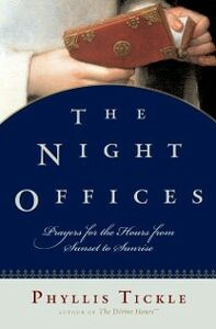Ebook in inglese Night Offices: Prayers for the Hours from Sunset to Sunrise Tickle, Phyllis