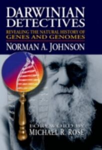 Ebook in inglese Darwinian Detectives: Revealing the Natural History of Genes and Genomes Johnson, Norman A.