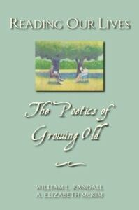 Ebook in inglese Reading Our Lives: The Poetics of Growing Old McKim, Elizabeth , Randall, William L.