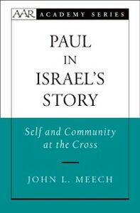 Ebook in inglese Paul in Israels Story: Self and Community at the Cross Meech, John L.