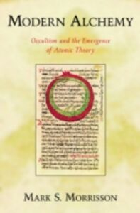 Ebook in inglese Modern Alchemy: Occultism and the Emergence of Atomic Theory Morrisson, Mark