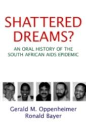 Shattered Dreams: An Oral History of the South African AIDS Epidemic