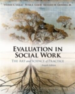 Ebook in inglese Evaluation in Social Work: The Art and Science of Practice Gabor, Peter A. , Grinnell, Richard M. , Unrau, Yvonne A.