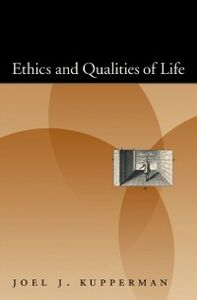 Foto Cover di Ethics and Qualities of Life, Ebook inglese di Joel J. Kupperman, edito da Oxford University Press