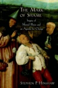 Ebook in inglese Mark of Shame: Stigma of Mental Illness and an Agenda for Change Hinshaw, Stephen P.