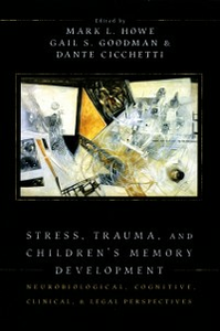 Ebook in inglese Stress, Trauma, and Childrens Memory Development: Neurobiological, Cognitive, Clinical, and Legal Perspectives -, -